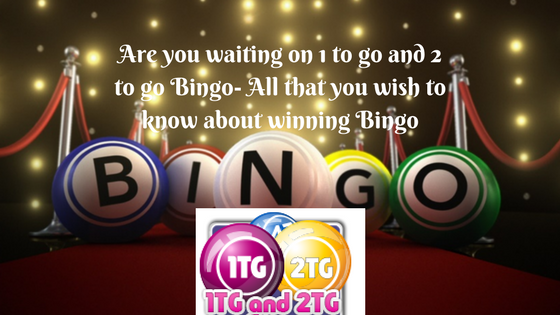 Are you waiting on 1 to go and 2 to go Bingo- All that you wish to know about winning Bingo